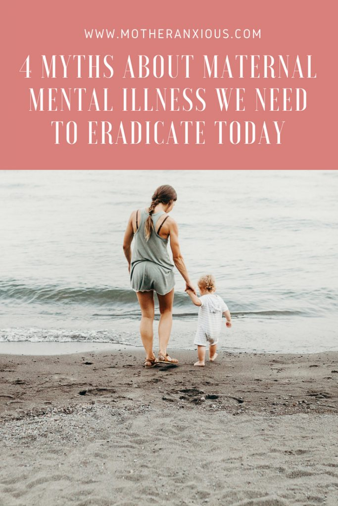 So many things are said about people with mental illness, mothers included. But how many are actually true? In this post, I discuss 4 myths about maternal mental illness that does more harm than good, and why we need to eradicate them today. #mentalhealth #maternalmentalhealth #postpartum #anxiety #postpartumanxiety #momsunite #bloggerswithheart